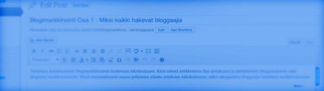 Miksi kaikki hakevat bloggaajia
